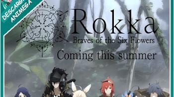 Rokka No Yuusha 12/12 Audio: Japones Sub: Español Servidor: Mega