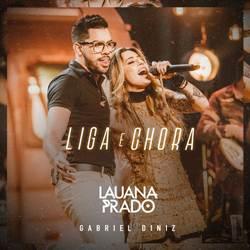 Baixar Liga e Chora - Lauana Prado Part. Gabriel Diniz Mp3