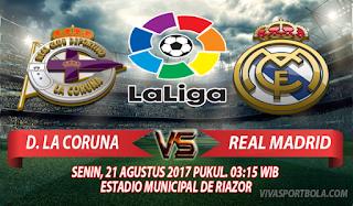 Prediksi Deportivo La Coruna vs Real Madrid 21 Agustus 2017
