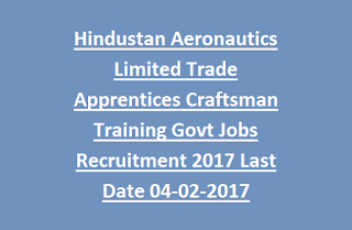 Hindustan Aeronautics Limited Trade Apprentices Craftsman Training Govt Jobs Recruitment Notification 2017 Last Date 04-02-2017