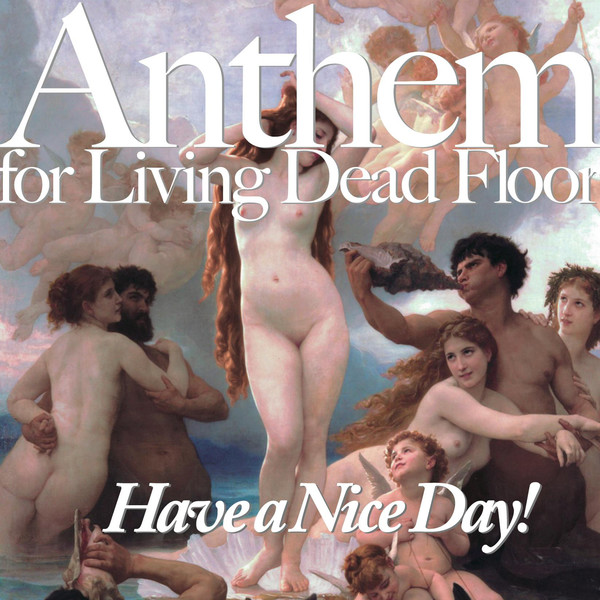 [Album] Have a Nice Day! – Anthem for Living Dead Floor (2016.04.16/MP3/RAR)