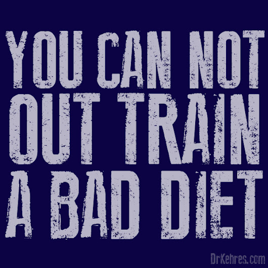 You Can't Out Train a Bad Diet