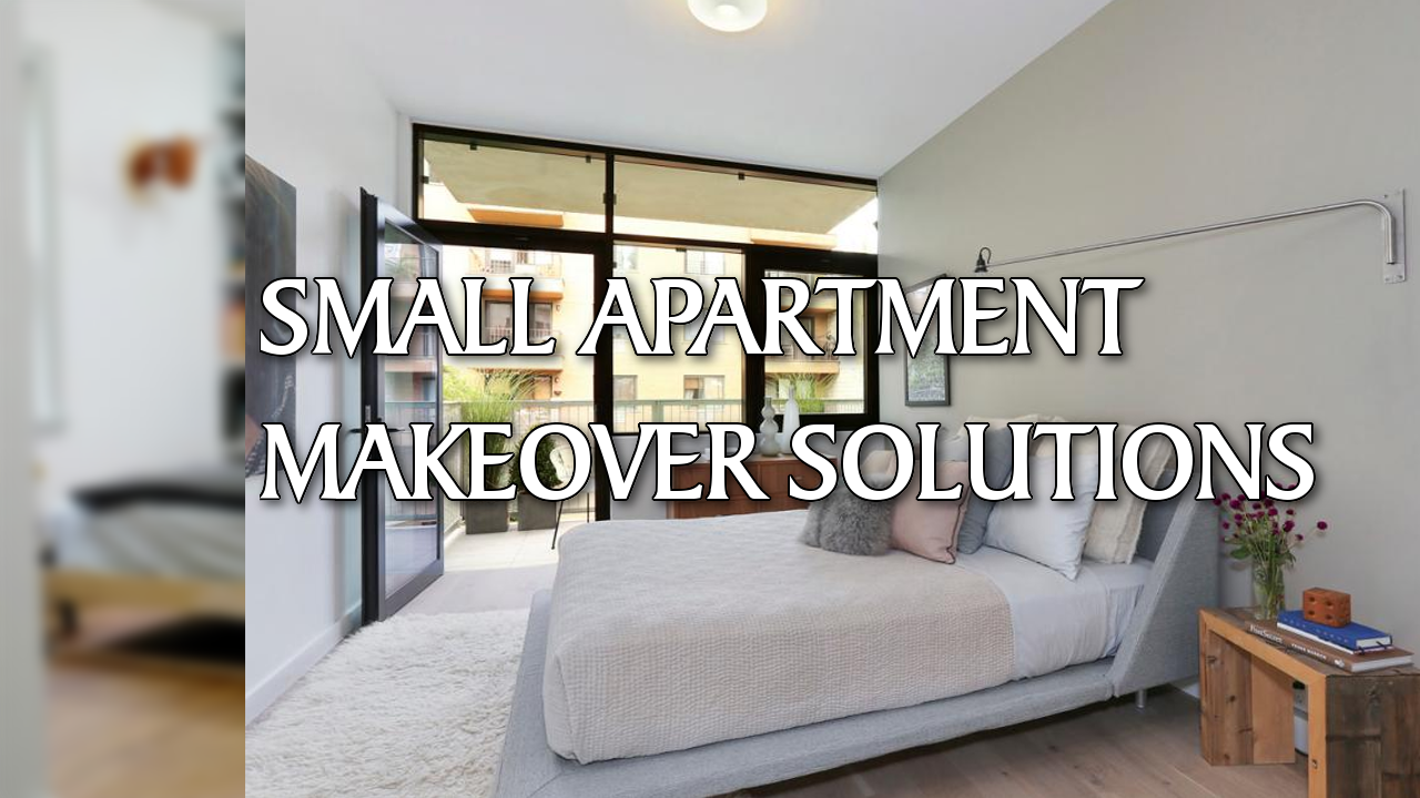 Small Apartment Makeover Solutions