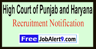 High Court of Punjab and Haryana Recruitment Notification 2017 Last Date 12-06-2017