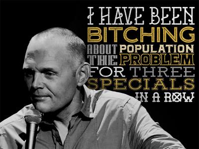 Bill Burr joke about overpopulation
