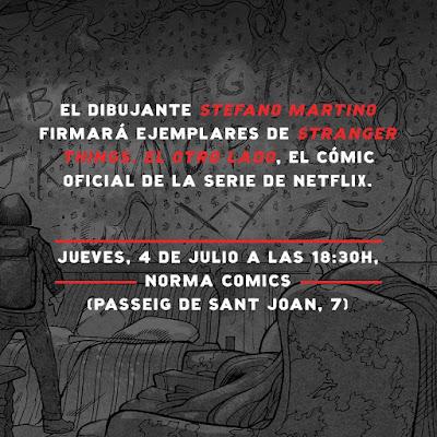 Debido al estreno mañana 4 de julio de la tercera temporada de Stranger Things en Netflix, mañana el dibujante Stefano Martino firmará ejemplares de Stranger Things. El Otro Lado, cómic oficial de la serie, a las 18:30 en NORMA COMICS Barcelona.