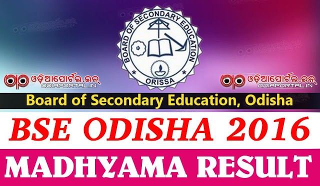"Annual Board Matric Examination 2016 Result along with Madhyama Result 2016.  BSE Odisha ""Madhyama"" Annual HSC (10th) Matric Exam Result 2016 online result Sanskrit madhyama, madhyamik result 2016"