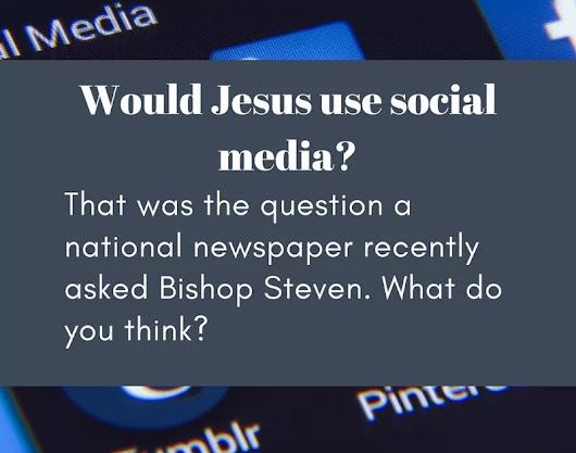Would Jesus use social media? Oh yes he would!