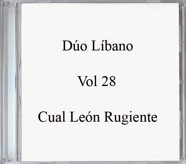 Dúo Líbano-Vol 28-Cual León Rugiente-