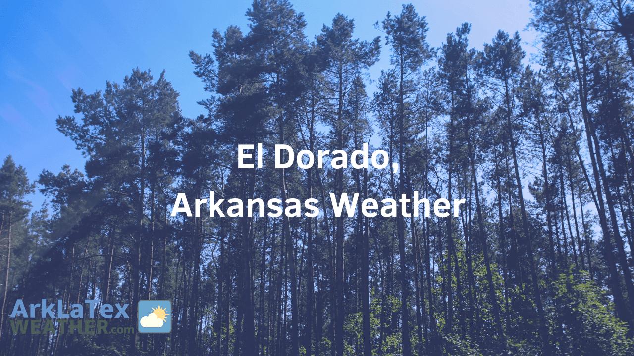 El Dorado, Arkansas, Weather Forecast, Union County, ElDorado ArkLaTexWeather.com, SouthArkansasNews.com