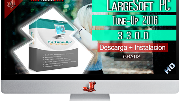 LargeSoft PC Tune-Up 2016 3.3.0.0 FULL ESPAÑOL | 2016