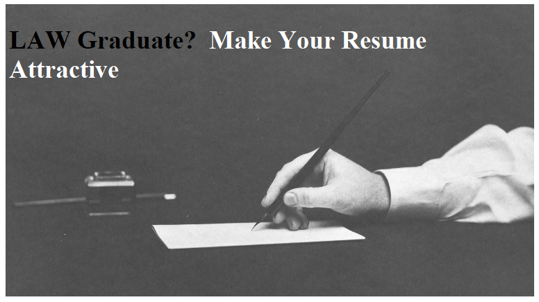 How to Build an Attractive Resume as a New Law Graduate