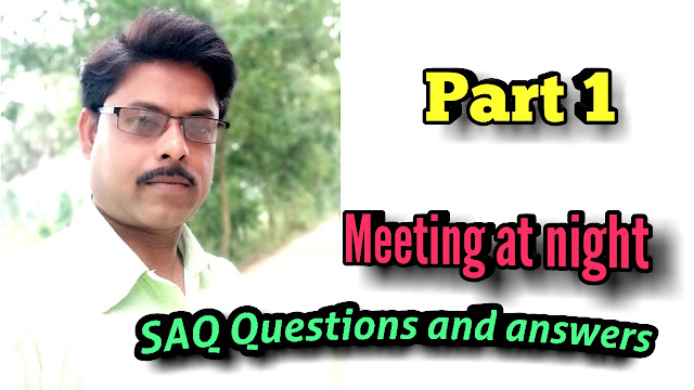 Suggestion 2019 english for class xi ENGLISH SAQ from meeting at night