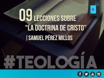 09 Lecciones sobre la Doctrina de Cristo | Samuel Pérez Millos