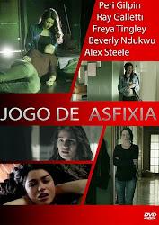 Jogo de Asfixia Dublado Online