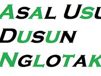 Asal Usul Dusun Nglotak