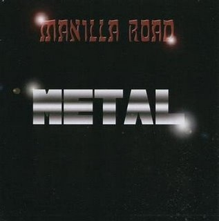 Manilla Road (US) - Metal (1982) [Lossless] • Heavy Metal