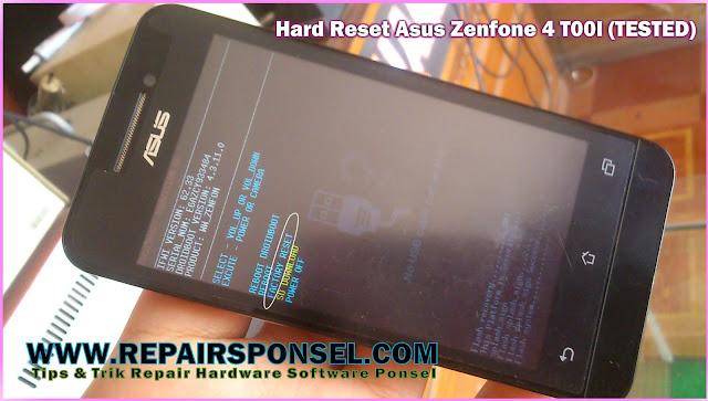 Cara Hard Reset Asus Zenfone 4 T00I