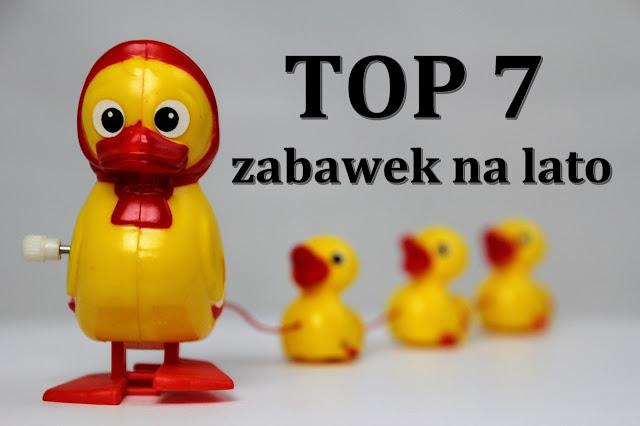 Top 7 zabawek na lato