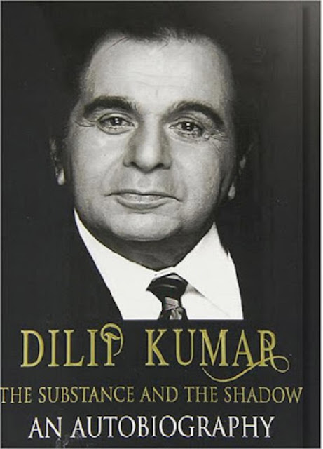 Dilip Kumar the Substance and the Shadow