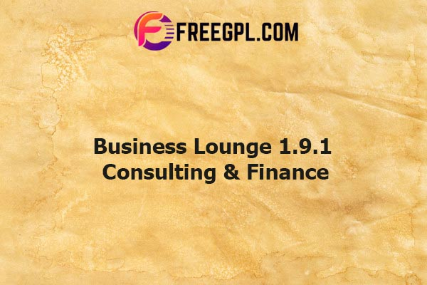 Business Lounge | Multi-Purpose Consulting & Finance Theme Nulled Download Free