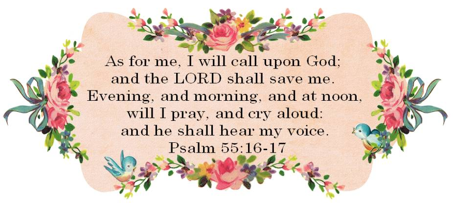 Adrienne And Co.: Psalm 55: 16-17