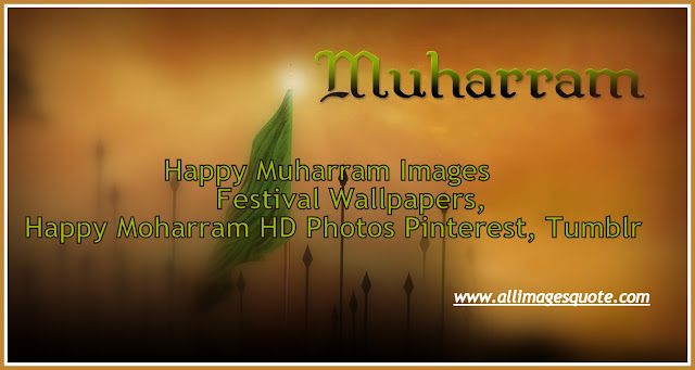 Happy Muharram Images, Festival Wallpapers, Happy Moharram HD Photos Pinterest, Tumblr
