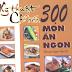 Kỹ Thuật Chế Biến 300 Món Ăn Ngon - Nguyễn Thùy Linh