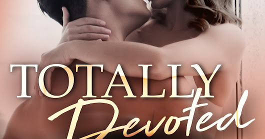 Totally Devoted Blog Tour! (+$10 GC Giveaway!)