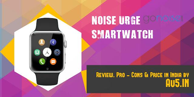 Noise URGE Smartwatch Review