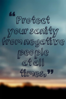 Protect your sanity from the negative influences