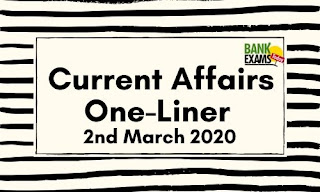 Current Affairs One-Liner: 2nd March 2020