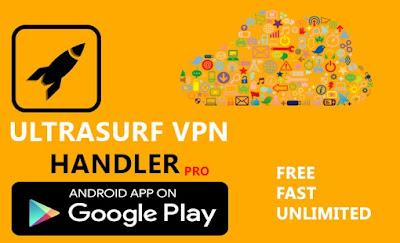 Ultrasurf Handler VPN Apk For Android