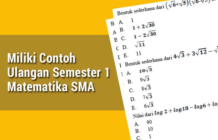 Miliki Contoh Ulangan Semester 1 Matematika SMA