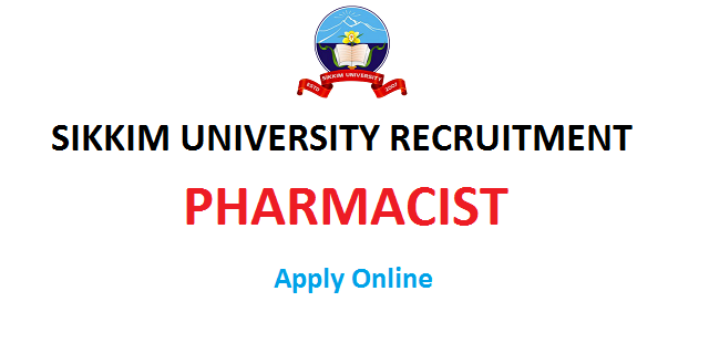 sikkim university,sikkim manipal university,sikkim,pharmacist job,cus.ac.in