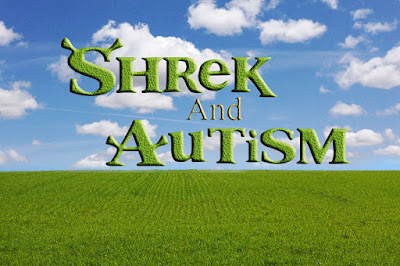 Shrek and Autism