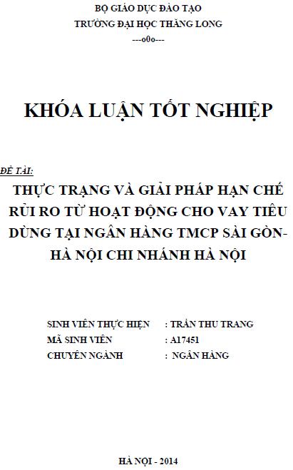 Thực trạng và giải pháp hạn chế rủi ro từ hoạt động cho vay tiêu dùng tại ngân hàng TMCP Sài Gòn - Hà Nội chi nhánh Hà Nội