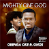 DOWNLOAD Music:: Gbenga Oke - Mighty One God [Ft. Onos] + Big God [Ft. Ada]