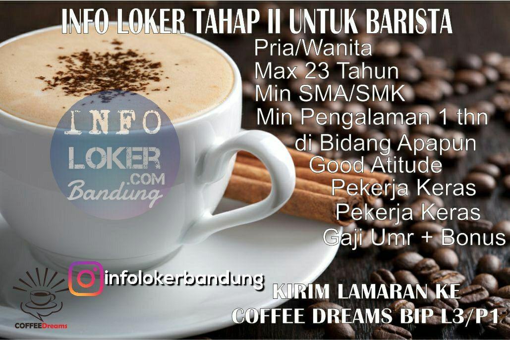 Lowongan kerja Barista Tahap II Barista Coffe Dreams November 2017