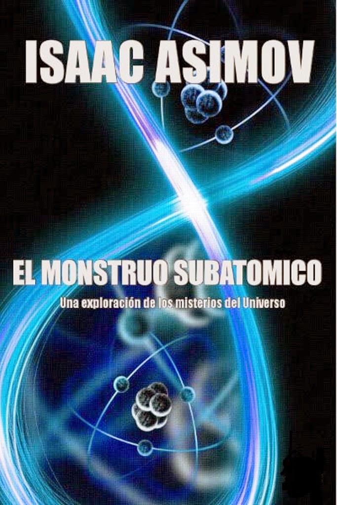 El monstruo subatómico – Isaac Asimov