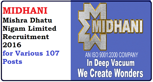 MIDHANI Recruitment 2016 – 107 Junior Operative Trainee, Senior Operative Trainee & Junior Associates Vacancies |Mishra Dhatu Nigam Limited Recruitment 2016 /2016/07/midhani-mishra-dhatu-nigam-limited-Recruitment-2016.html