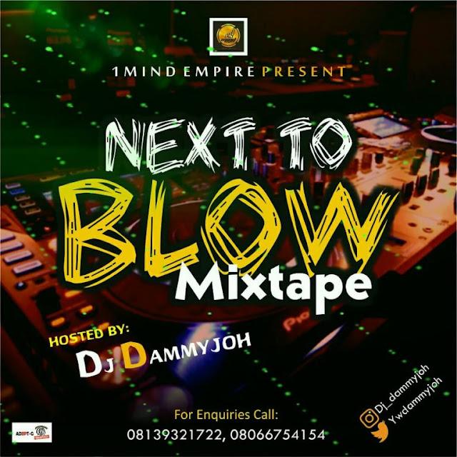 MIXTAPE: Dj Dammyjoh – Next To Blow Mixtape - www.mp3made.com.ng - Mp3made.com.ng