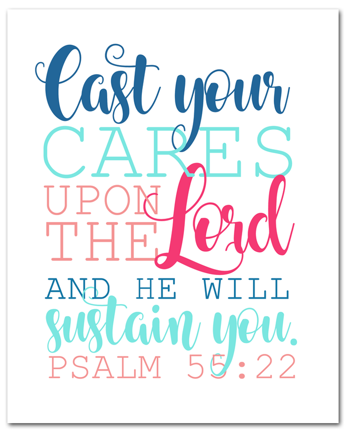 Free Scripture Printable of Psalm 55:22