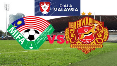 Live Streaming MISC-MIFA vs Kelantan Piala Malaysia 10 Ogos 2018