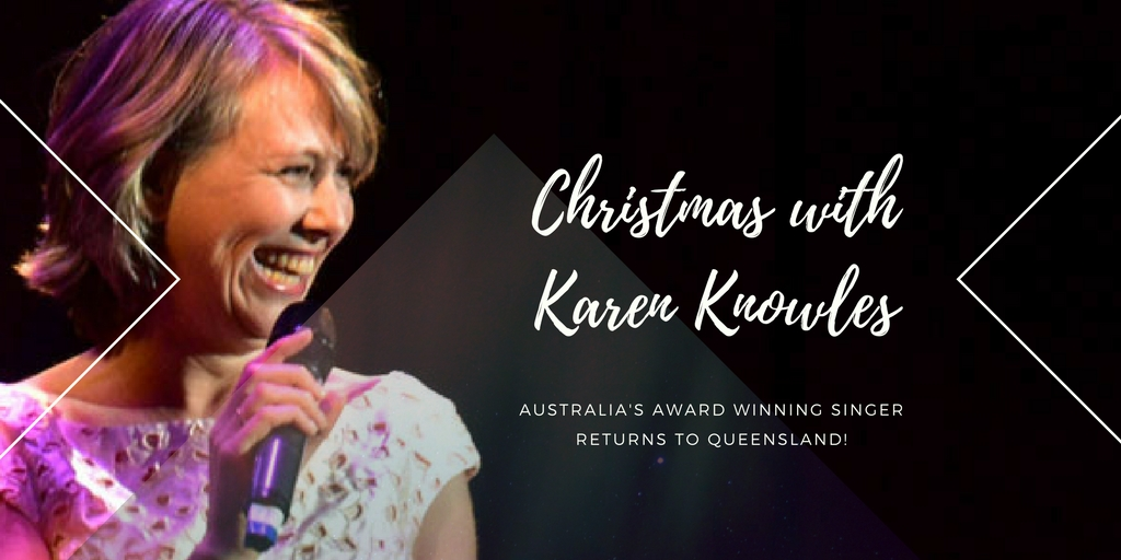 World Theatre Charters Towers: Christmas with Karen Knowles [LIVE
