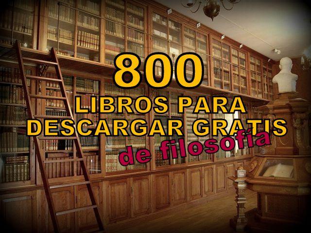 800 LIBROS PARA DESCARGAR GRATIS DE FILOSOFÍA