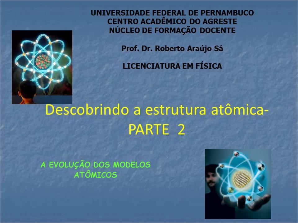 Fisica Ufpe Descobrindo A Estrutura Atômica Parte 2