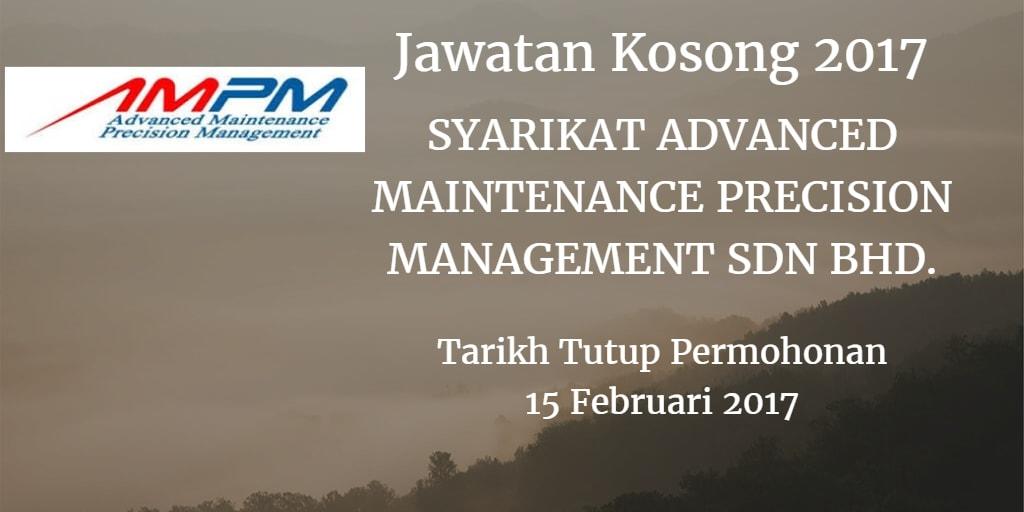Jawatan Kosong SYARIKAT ADVANCED MAINTENANCE PRECISION MANAGEMENT SDN BHD.15 Februari 2017