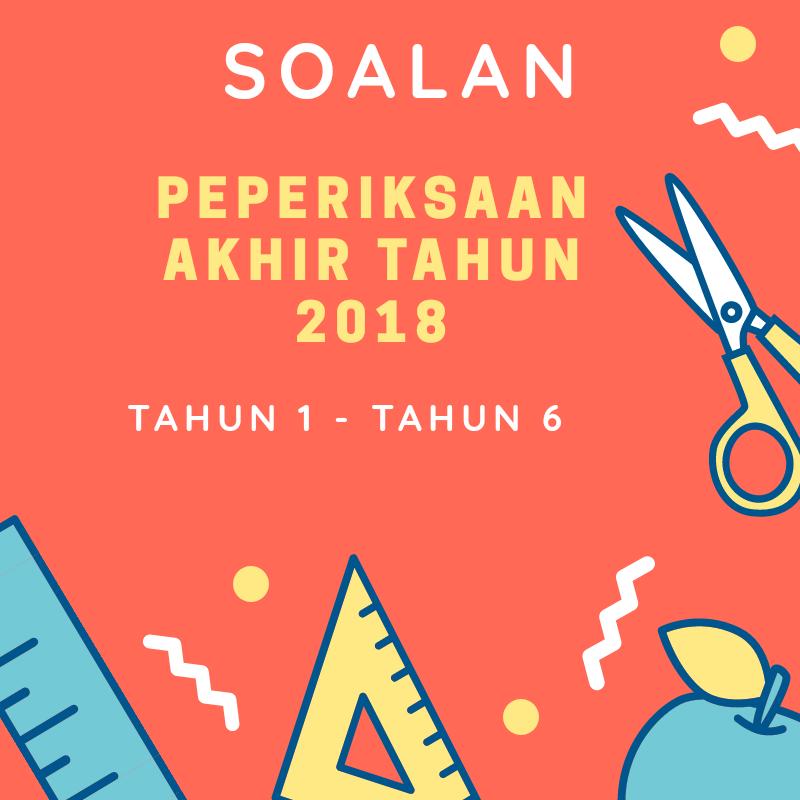 Download Muat Turun Soalan Peperiksaan Akhir Tahun 2018 Layanlah Berita Terkini Tips Berguna Maklumat