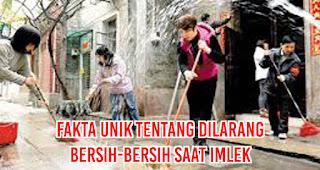 Fakta Unik Tentang Dilarang Bersih-Bersih Saat Imlek